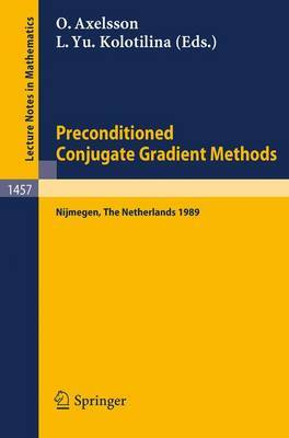 Preconditioned Conjugate Gradient Methods: Proceedings of a Conference Held in Nijmegen, the Netherlands, June 19-21, 1989