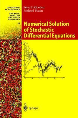 Numerical Solution of Stochastic Differential Equations: 2011