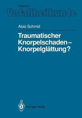 Traumatischer Knorpelschaden - Knorpelglattung?