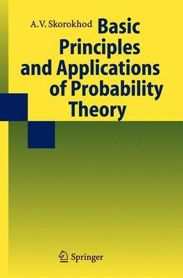 Basic Principles and Applications of Probability Theory: No. 1: Probability Theory