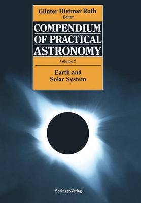 Compendium of Practical Astronomy: v. 2: Earth and Solar System