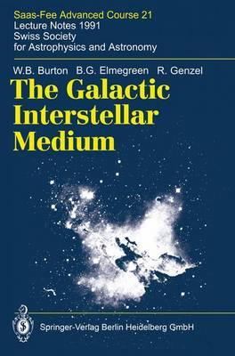 The Galactic Interstellar Medium: SAAS-Fee Advanced Course 21 - Lecture Notes 1991, Swiss Society for Astrophysics and Astronomy