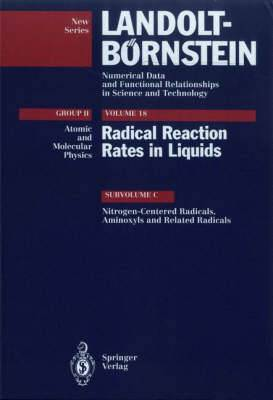 Radical Reaction Rates in Liquids: Nitrogen-centred Radicals, Aminoxyls and Related Radicals