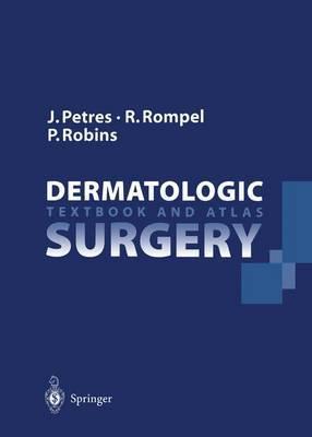 Dermatologic Surgery: Textbook and Atlas