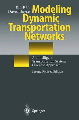 Modeling Dynamic Transportation Networks: An Intelligent Transportation System Oriented Approach