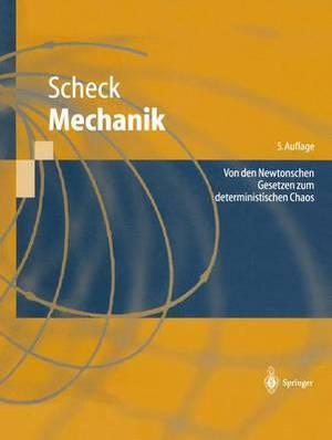 Mechanik: Von Den Newtonschen Gesetzen Zum Deterministischen Chaos