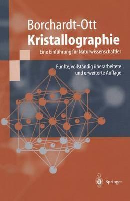 Kristallographie: Eine Einfahrung Fur Naturwissenschaftler (5., Vollst. Uber Arb. U. Erw. Au)