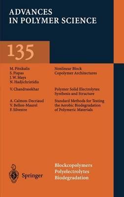 Blockcopolymers, Polyelectrolytes, Biodegradation: Vol 135: Blockcopolymers/Polyelectrolytes/Biodegradation