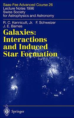 Galaxies - Interactions and Induced Star Formation: Saas-fee Advanced Course 26. Lecture Notes 1996 Swiss Society for Astrophysics and Astronomy