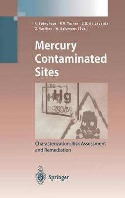 Mercury Contaminated Sites: Characterization, Risk Assessment, and Remediation
