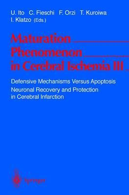 Maturation Phenomenon in Cerebral Ischemia: Defensive Mechanisms Versus Apoptosis. Neuronal Recovery and Protection in Cerebral Infarction: III