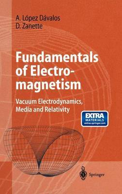Fundamentals of Electromagnetism: Vacuum Electrodynamics, Media, and Relativity