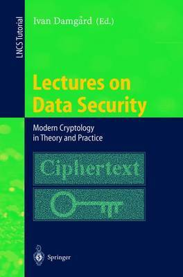 Lectures on Data Security: Modern Cryptology in Theory and Practice