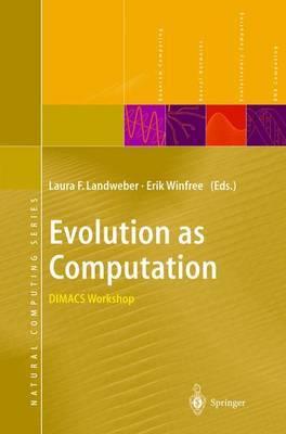 Evolution as Computation: Dimacs Workshop, Princeton, January 1999