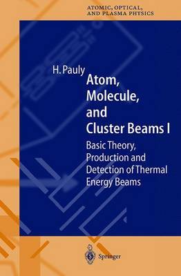 Atom, Molecule, and Cluster Beams I: Basic Theory, Production and Detection of Thermal Energy Beams