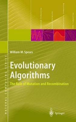 Evolutionary Algorithms: The Role of Mutation and Recombination