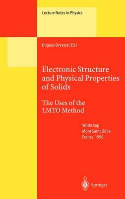 Electronic Structure and Physical Properties of Solids: The Uses of the LMTO Method