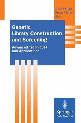 Genetic Library Construction and Screening: Advanced Techniques and Applications