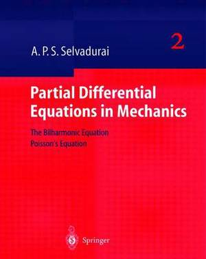 Partial Differential Equations in Mechanics: The Biharmonic Equation, Poisson's Equation: v. 2