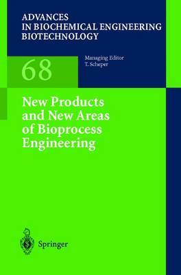New Products and New Areas of Bioprocess Engineering: New Products and New Areas of Bioprocess Engineering: vol 68