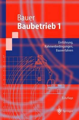 Baubetrieb 1: Rahmenbedingungen, Bauverfahren