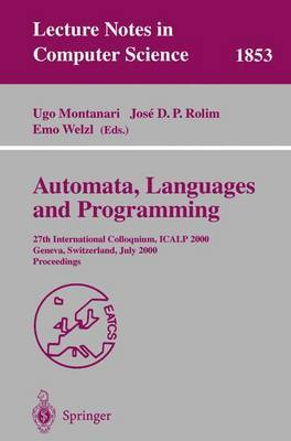 Automata, Languages and Programming: 27th International Colloquium, ICALP 2000, Geneva, Switzerland, July 9-15, 2000 Proceedings