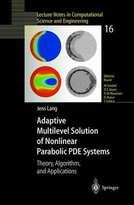Adaptive Multilevel Solution of Nonlinear Parabolic PDE Systems: Theory, Algorithm and Applications