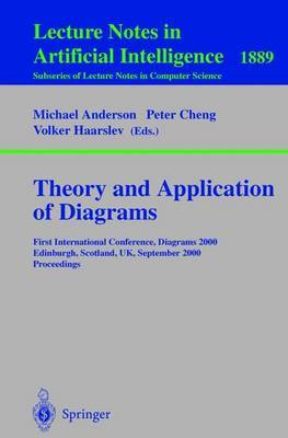 Theory and Applications of Diagrams: First International Conference, Diagrams 2000, Edinburgh, Scotland, UK, September 1-3, 2000 Proceedings