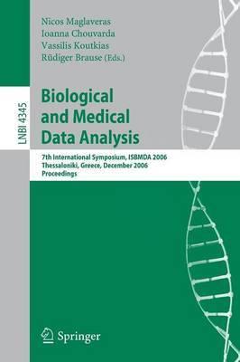 Biological and Medical Data Analysis: 7th International Symposium, ISBMDA 2006, Thessaloniki, Greece, December 7-8, 2006. Proceedings