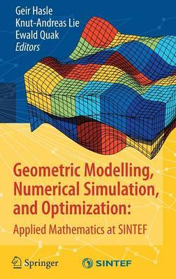 Geometric Modelling, Numerical Simulation, and Optimization:: Applied Mathematics at SINTEF