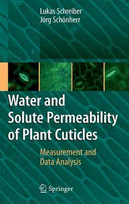 Water and Solute Permeability of Plant Cuticles: Measurement and Data Analysis