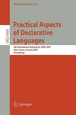 Practical Aspects of Declarative Languages: 9th International Symposium, Padl 2007, Nice, France, January 14-15, 2007, Proceedings