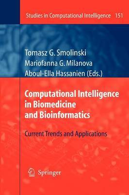 Computational Intelligence in Biomedicine and Bioinformatics: Current Trends and Applications