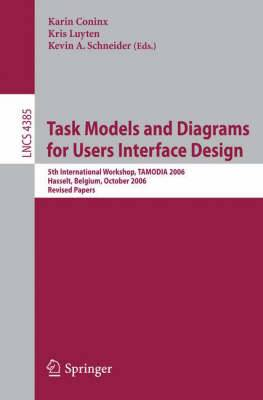 Task Models and Diagrams for Users Interface Design: 5th International Workshop, TAMODIA 2006, Hasselt, Belgium, October 23-24, 2006, Revised Papers