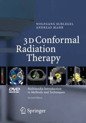 3D Conformal Radiation Therapy: Multimedia Introduction to Methods and Techniques