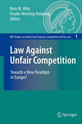 Law Against Unfair Competition: Towards a New Paradigm in Europe
