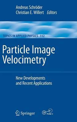 Particle Image Velocimetry: New Developments and Recent Applications: 2008