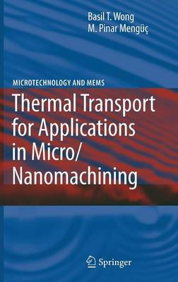 Thermal Transport for Applications in Micro / Nanomachining