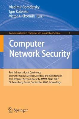 Computer Network Security: Fourth International Conference on Mathematical Methods, Models and Architectures for Computer Network Security, MMM-ACNS 2007, St. Petersburg, Russia, September 13-15, 2007, Proceedings