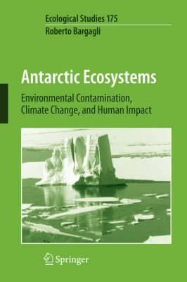 Antarctic Ecosystems: Environmental Contamination, Climate Change, and Human Impact