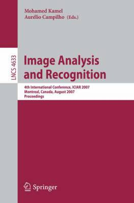 Image Analysis and Recognition: 4th International Conference, ICIAR 2007, Montreal, Canada, August 22-24, 2007, Proceedings