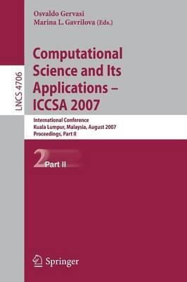 Computational Science and its Applications - ICCSA 2007: International Conference, Kuala Lumpur, Malaysia, August 26-29, 2007. Proceedings: Part II