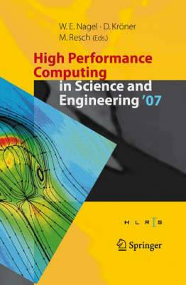 High Performance Computing in Science and Engineering: Transactions of the High Performance Computing Center, Stuttgart (HLRS) 2007: 2007