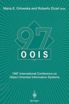 OOIS '97: 1997 International Conference on Object Oriented Information Systems, 10-12 November, 1997, Brisbane