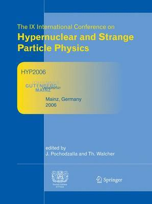 Proceedings of The IX International Conference on Hypernuclear and Strange Particle Physics: October 10-14, 2006, Mainz, Germany
