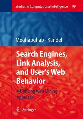 Search Engines, Link Analysis, and User's Web Behavior: A Unifying Web Mining Approach