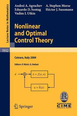 Nonlinear and Optimal Control Theory: Lectures given at the C.I.M.E. Summer School held in Cetraro, Italy, June 19-29, 2004
