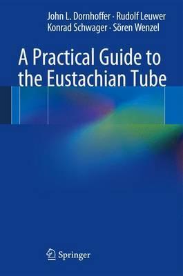 A Practical Guide to the Eustachian Tube