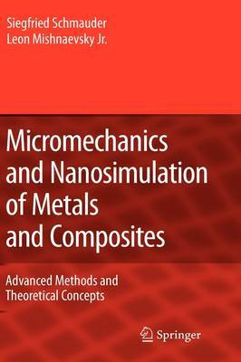 Micromechanics and Nanosimulation of Metals and Composites: Advanced Methods and Theoretical Concepts