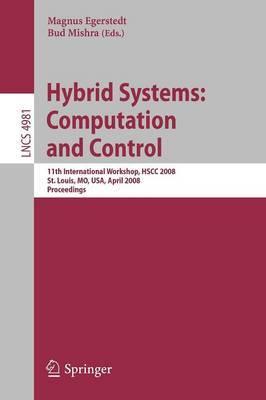 Hybrid Systems - Computation and Control: 11th International Workshop, HSCC 2008, St. Louis, MO, USA, April 22-24, 2008, Proceedings